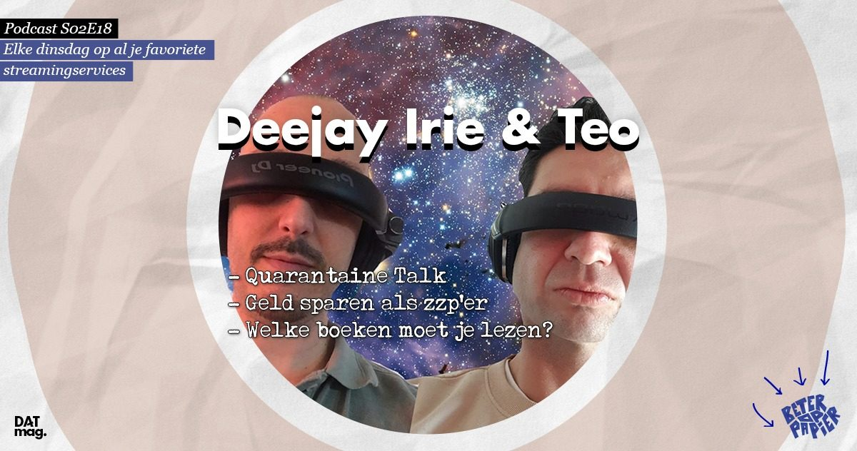Deejay Irie podcast DATmag